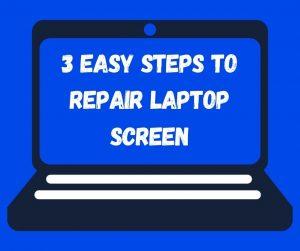 3 EASY STEPS TO REPAIR LAPTOP SCREEN