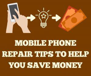 Mobile Phone Repair Tips